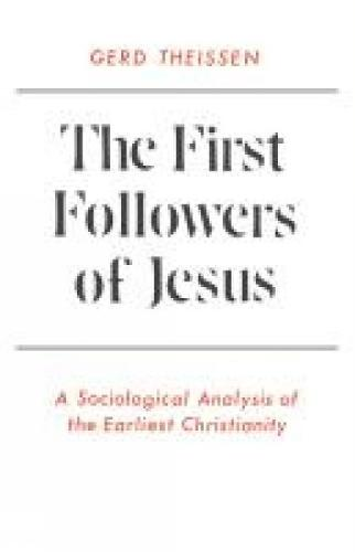 The First Followers of Jesus: A Sociological Analysis of the Earliest Christianity (Paperback)