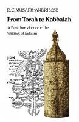 From Torah to Kabbalah: A Basic Introduction to the Writings of Judaism (Paperback)