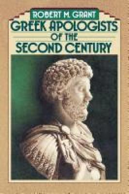 Greek Apologists of the Second Century (Paperback)