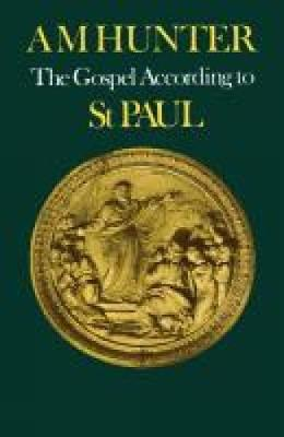 The Gospel According to St Paul (Paperback)