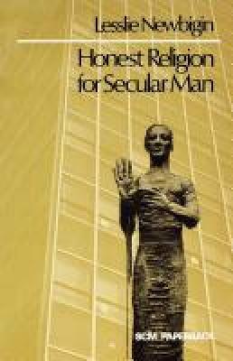Honest Religion for Secular Man (Paperback)