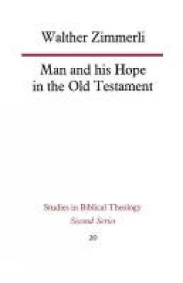 Man and His Hope in the Old Testament (Paperback)