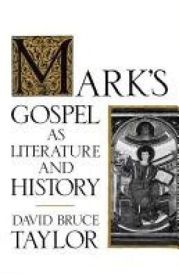 Mark's Gospel as Literature and History (Paperback)