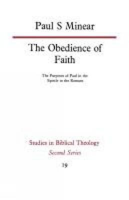 The Obedience of Faith: The Purposes of Paul in the Epistle to the Romans (Paperback)