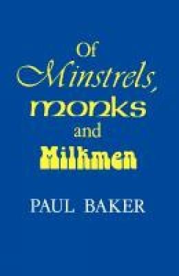 Of Minstrels, Monks and Milkmen (Paperback)