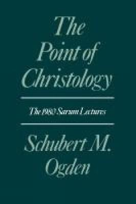 The Point of Christology: The 1980 Sarum Lectures (Paperback)