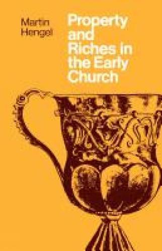 Property and Riches in the Early Church (Paperback)