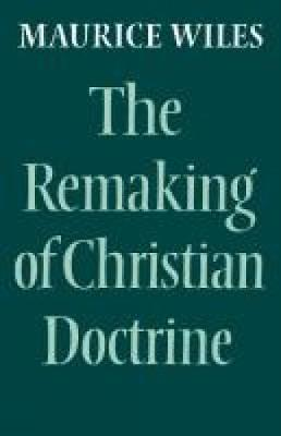 The Remaking of Christian Doctrine (Paperback)