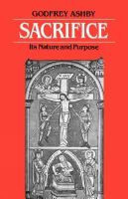 Sacrifice: Its Nature and Purpose (Paperback)