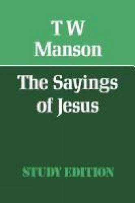 The Sayings of Jesus (Paperback)