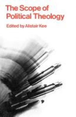 The Scope of Political Theology (Paperback)
