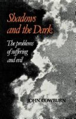 Shadows and Dark: The Problem of Suffering and Evil (Paperback)