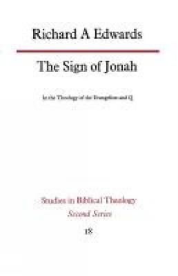The Sign of Jonah in the Theology of the Evangelists and Q (Paperback)