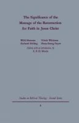 The Signgificance of the Message of the Resurrection for Faith in Jesus Christ (Paperback)