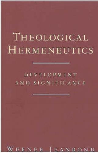 Theological Hermeneutics: Development and Significance (Paperback)