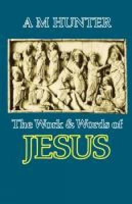 The Work and Words of Jesus (Paperback)