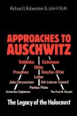 Approaches to Auschwitz: The Legacy of the Holocaust (Paperback)