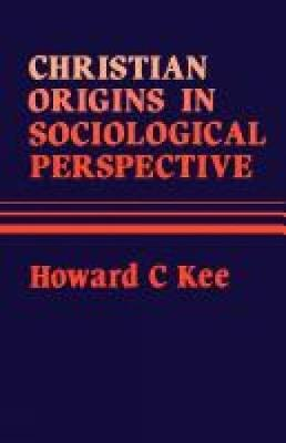 Christian Origins in Sociological Perspective (Paperback)