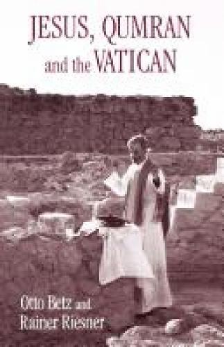 Jesus, Qumran and the Vatican (Paperback)