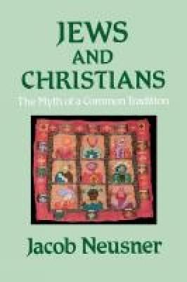 Jews and Christians: The Myth of a Common Tradition (Paperback)