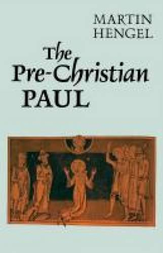 The Pre-Christian Paul (Paperback)