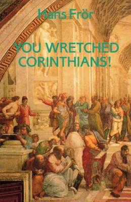 You Wretched Corinthians! (Paperback)