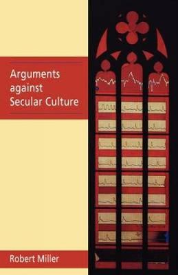 Arguments Against Secular Culture (Paperback)