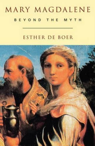 Mary Magdalene: Beyond the Myth (Paperback)