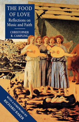 The Food of Love: Reflections on Music and Faith (Paperback)