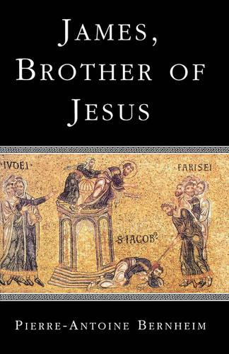 James, the Brother of Jesus (Paperback)