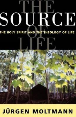 Source of Life: Holy Spirit and the Theology of Life (Paperback)