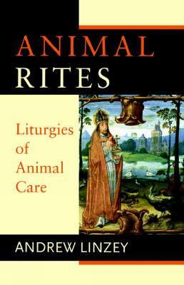 Animal Rites: Liturgies of Animal Care (Paperback)
