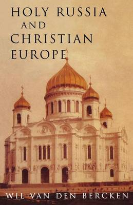 Holy Russia and Christian Europe: East and West in the Religious Ideology of Russia (Paperback)