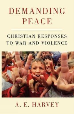 Demanding Peace: Christian Responses to War and Violence (Paperback)