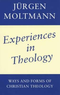 Experiences in Theology: Ways and Forms of Christian Theology (Paperback)