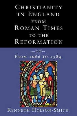 Christianity in England from Roman Times to the Reformation (Paperback)