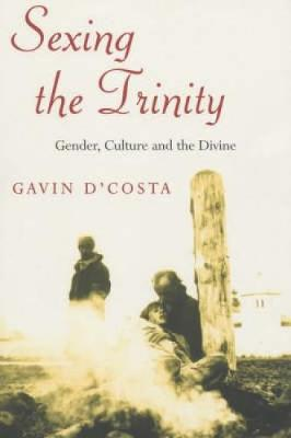 Sexing the Trinity: Gender, Culture and the Divine (Paperback)