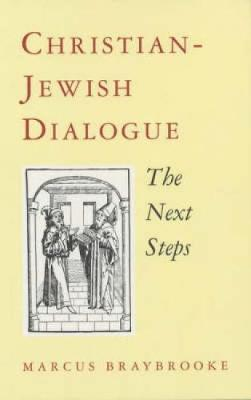 Christian-Jewish Dialogue: The Next Steps (Paperback)