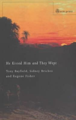 He Kissed Him and They Wept: Towards a Theology of Partnership (Paperback)