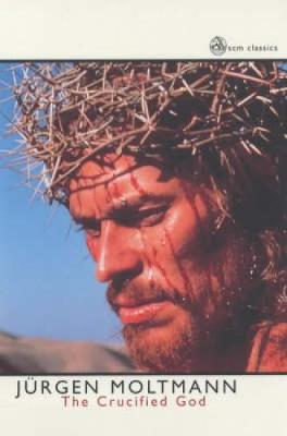 The Crucified God - SCM Classics (Paperback)