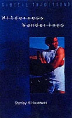 Wilderness Wanderings - Radical Traditions v. 1 (Paperback)