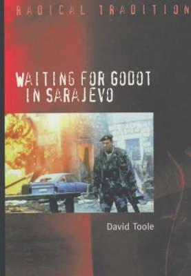 Waiting for Godot in Sarajevo: Theological Reflections on Nihilism, Tragedy and Apocalypse - Radical Traditions (Paperback)