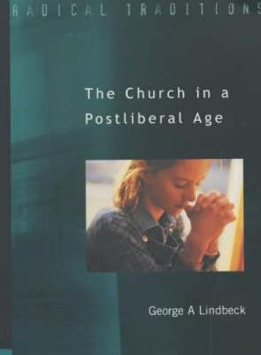 Church in a Postliberal Age - Radical Traditions (Paperback)