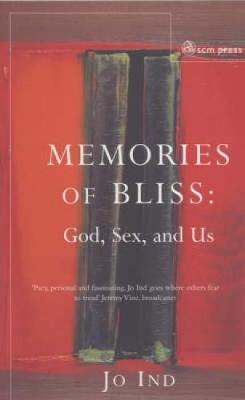 Memories of Bliss: God, Sex and Us (Paperback)