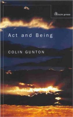 Act and Being: Towards a Theology of the Divine Absolutes (Paperback)