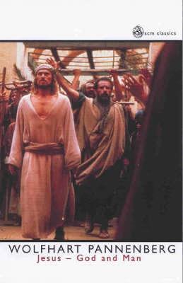 Jesus: God and Man - SCM Classics (Paperback)
