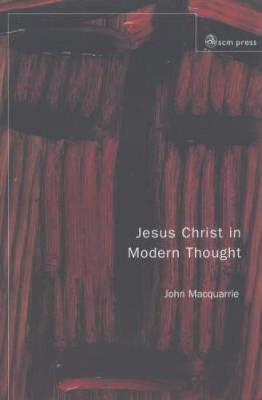 Jesus Christ in Modern Thought (Paperback)