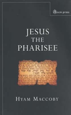 Jesus the Pharisee (Paperback)