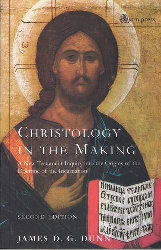 Christology in the Making: An Inquiry into the Origins of the Doctrine of the Incarnation (Paperback)
