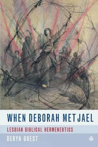 When Deborah Met Jael: Lesbian Biblical Hermeneutics (Paperback)